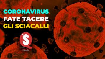 #Coronavirus, fate tacere gli sciacalli